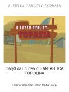 mary3 da un idea di FANTASTICA TOPOLINA - A TUTTO REALITY TOPAZIA