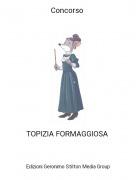 TOPIZIA FORMAGGIOSA - Concorso