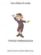 TOPIZIA FORMAGGIOSA - Una sfilata di moda