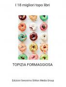 TOPIZIA FORMAGGIOSA - I 18 migliori topo libri