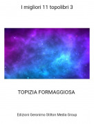 TOPIZIA FORMAGGIOSA - I migliori 11 topolibri 3