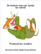Produced by: evadino - De leukste mop van Jantje ter werld!