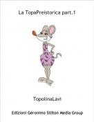 TopolinaLavi - La TopaPreistorica part.1