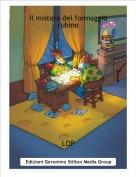 LOP - il mistero del formaggio rubino