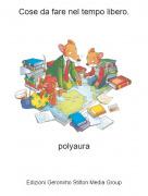 polyaura - Cose da fare nel tempo libero.