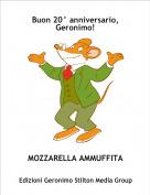 MOZZARELLA AMMUFFITA - Buon 20° anniversario, Geronimo!