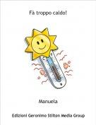 Manuela - Fà troppo caldo!