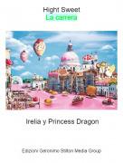 Irelia y Princess Dragon - Hight SweetLa carrera