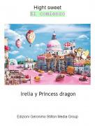 Irelia y Princess dragon - Hight sweetEl comienzo