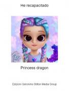 Princess dragon - He recapacitado