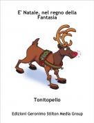Tonitopello - E' Natale, nel regno della Fantasia