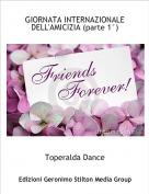 Toperalda Dance - GIORNATA INTERNAZIONALE DELL'AMICIZIA (parte 1°)