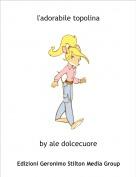 by ale dolcecuore - l'adorabile topolina