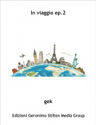 gek - In viaggio ep.2