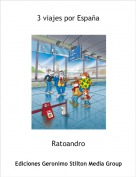 Ratoandro - 3 viajes por España