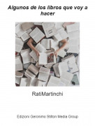 RatiMartinchi - Algunos de los libros que voy a hacer