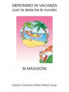 M.MAGGIONI - GERONIMO IN VACANZA(con la testa tra le nuvole)