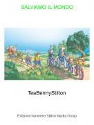 TeaBennyStilton - SALVIAMO IL MONDO