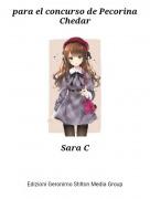 Sara C - para el concurso de Pecorina Chedar