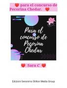 ♥️ Sara C ♥️ - ♥️ para el concurso de Pecorina Chedar. ♥️