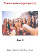 Sara C - Rescate entre amigas (parte 2)