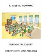 TOPENZO TALEGGIETTI - IL MAESTRO GERONIMO