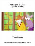 TopaStoppa - Rotta per la Cina.[parte prima]