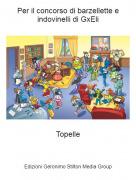 Topelle - Per il concorso di barzellette e indovinelli di GxEli