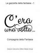 Compagnia della Fantasia - La gazzetta della fantasia - 1