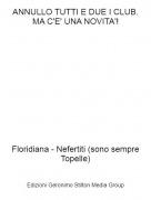 Floridiana - Nefertiti (sono sempre Topelle) - ANNULLO TUTTI E DUE I CLUB.MA C'E' UNA NOVITA'!