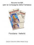 Floridiana - Nefertiti - Alcune novità!(per la Compagnia della Fantasia)