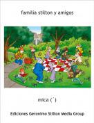 mica (´) - familia stilton y amigos