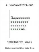 SISTER FOR EVER ( ANNU ) - IL 15 MAGGIO !! X TE PAPINO