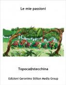 Topoca@stecchina - Le mie passioni