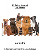 Alejandra - El Reino AnimalLos Perros