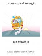 jaja mozzarella - missione torta al formaggio