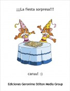 caruu! :) - ¡¡¡La fiesta sorpresa!!!