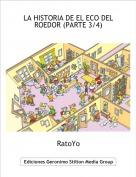 RatoYo - LA HISTORIA DE EL ECO DEL ROEDOR (PARTE 3/4)