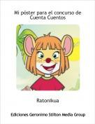 Ratonikua - Mi póster para el concurso de Cuenta Cuentos