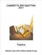 Topjana - CAMERETTA PER SQUITTINA 2011