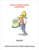 WANDA - BUON COMPLEANNO GERONIMO
