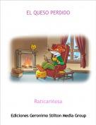 Raticariñosa - EL QUESO PERDIDO