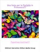 Topolinacricetina!!! - Una festa per le Farfalle in Primavera!!!