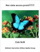 Club NclN - Non siete ancora pronti?!?!?!