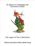 Fan super di Tea e Geronimo - Un giorno in montagna per Geronimo Stilton