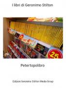 Petertopolibro - I libri di Geronimo Stilton