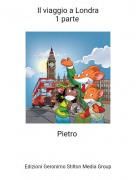 Pietro - Il viaggio a Londra1 parte