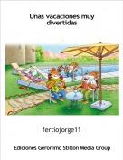 fertiojorge11 - Unas vacaciones muy divertidas