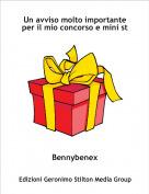 Bennybenex - Un avviso molto importante per il mio concorso e mini st