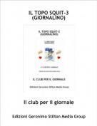 Il club per il giornale - IL TOPO SQUIT-3(GIORNALINO)